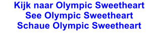 Kijk naar Olympic Sweetheart See Olympic Sweetheart Schaue Olympic Sweetheart